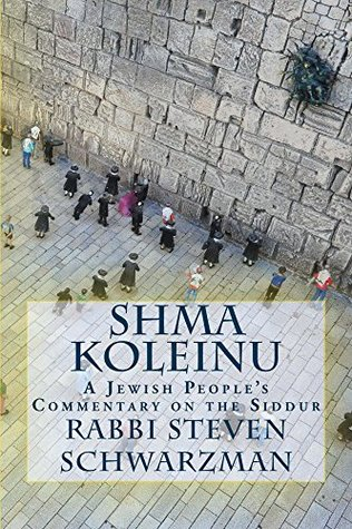Shma Koleinu: A Jewish People's Commentary on the Siddur