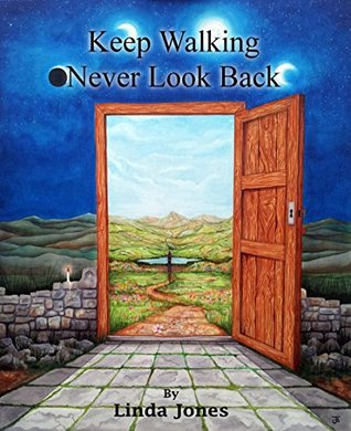Keep Walking - Never Look Back