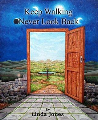 Keep Walking - Never Look Back