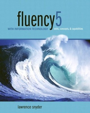 Fluency with Information Technology (5th Edition)