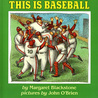 This is Baseball by Margaret Blackstone