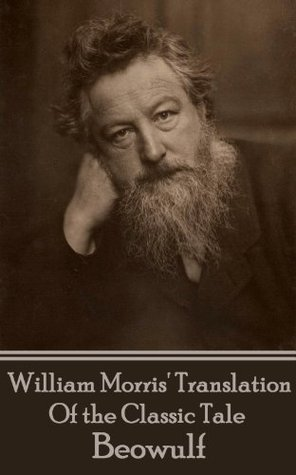 Beowoulf: The Epic Tale Translated By William Morris