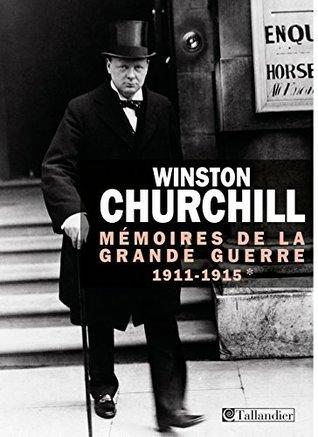 Mémoires de la Grande Guerre: 1911-1915