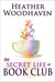 The Secret Life of Book Club by Heather Woodhaven