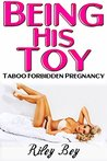 Being His Toy by Riley Bey