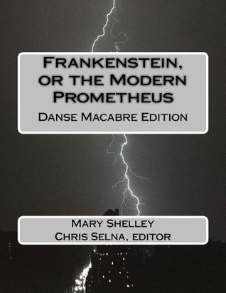 Frankenstein, or the Modern Prometheus (illustrated)