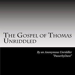 The Gospel of Thomas Unriddled