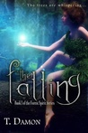 The Falling by T. Damon