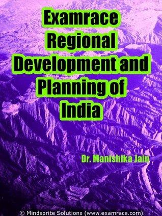 Examrace Regional Development & Planning of India (Examrace Geography Series)