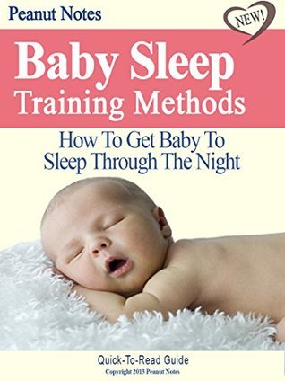 Baby Sleep Training Methods: How To Get Baby To Sleep Through The Night