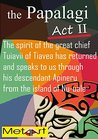 The PAPALAGI - Act II: The spirit of the great chief Tuiavii of Tiavea has returned and speaks to us through his descendant Apineru from the island of Nu-uale.