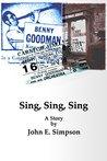 Sing, Sing, Sing: A Story