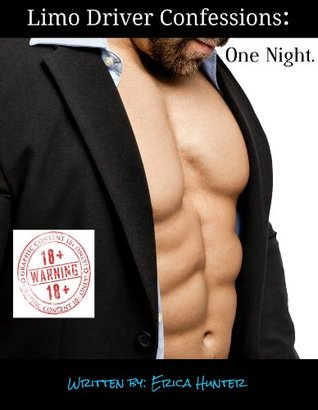 Limo Driver Confessions (Short Story Erotica for Women): One Night.