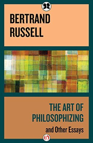 The Art of Philosophizing: and Other Essays