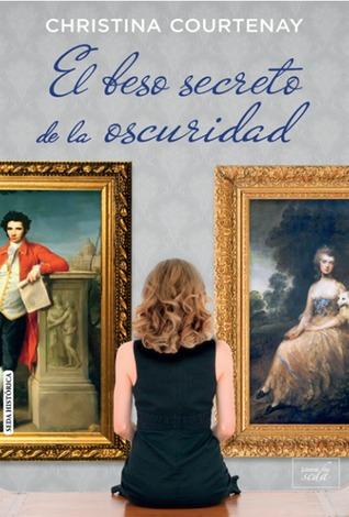 El beso secreto de la oscuridad by Christina Courtenay