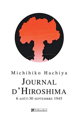 Journal d'Hiroshima, 6 Aout - 30 Septembre 1945