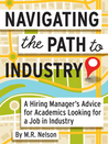 Navigating the Path to Industry: A Hiring Manager's Advice for Academics Looking for a Job in Industry