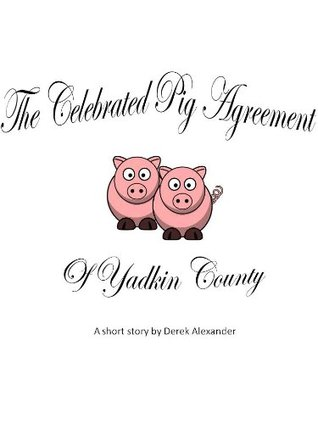 The Celebrated Pig agreement of Yadkin County