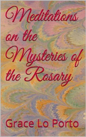 Meditations on the Mysteries of the Rosary