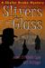 Slivers of Glass