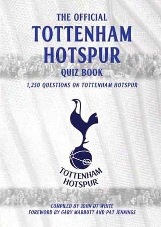 The Official Tottenham Hotspur Quiz Book