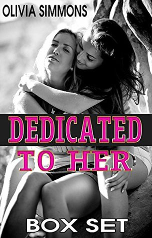 LESBIAN EROTIC ROMANCE: DEDICATED TO HER