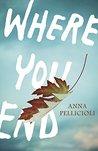 Where You End by Anna Pellicioli