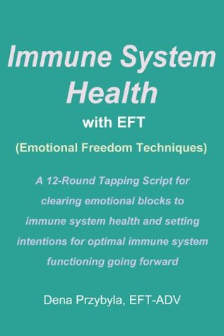 immune-system-health-with-eft-emotional-freedom-techniques-a-12-round-tapping-script-for-clearing-the-way-to-optimal-immune-system-functioning