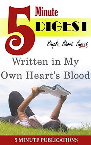 Written in My Own Heart's Blood: 5 Minute Digest