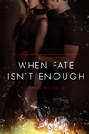 When Fate Isn't Enough (Fates #2)