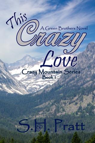 This Crazy Love  (Crazy Mountain Series #1)