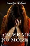 Abuse Me No More
