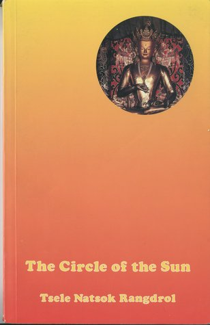 The Circle Of The Sun: A Clarification Of The Most Excellent Of All Vehicles, The Secret And Unexcelled Luminous Vajra Essence