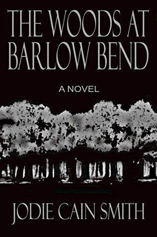 Ebook The Woods at Barlow Bend by Jodie Cain Smith read!