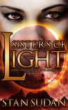 Sisters of Light by Stan Sudan