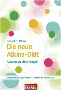 Die neue Atkins Diät: Abnehmen ohne Hunger
