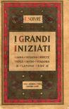 I Grandi Iniziati - Rama - Krishna - Ermete - Mosé - Orfeo - Pitagora - Platone - Gesù