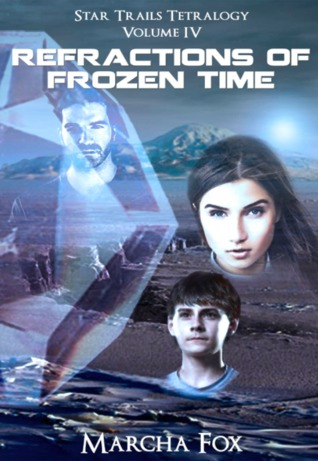 Refractions of Frozen Time (Star Trails Tetralogy, #4)