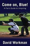 A Fan's Guide to Umpiring