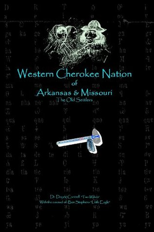 Western Cherokee Nation of Arkansas and Missouri - A History - A Heritage