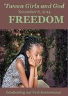 'Tween Girls and God -- FREEDOM!