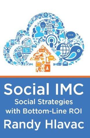 Social IMC: Social Strategies with Bottom-Line ROI