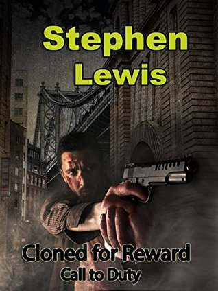 Cloned For Reward: Call To Duty (The Capture Of Evil Book 1)