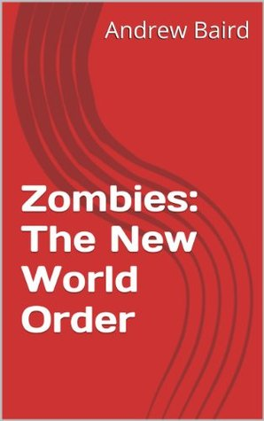 Zombies: The New World Order