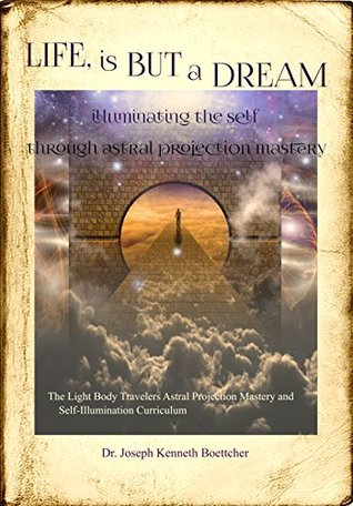 life-is-but-a-dream-illuminating-the-self-through-astral-projection-mastery