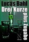 Drei Kurze plus Zugabe (edition aleph)