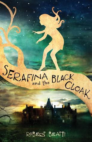 Serafina and the Black Cloak (Serafina, #1)