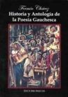 Historia y antología de la poesía gauchesca