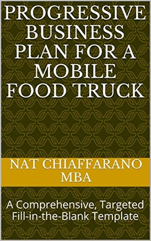 Progressive Business Plan for a Mobile Food Truck: A Comprehensive, Targeted Fill-in-the-Blank Template