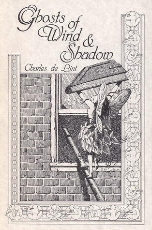 Ghosts of Wind & Shadow by Charles  de Lint